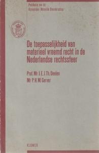 De toepasselijkheid van het materieel vreemd recht in de Nederlandse rechtssfeer. Preadvies