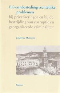 EG-aanbestedingsrechtelijke problemen bij privatiseringen en bij de bestrijding van corruptie en georganiseerde criminaliteit. Diss.