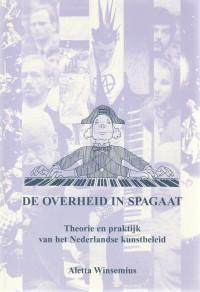 De overheid in spagaat : theorie en praktijk van het Nederlandse kunstbeleid