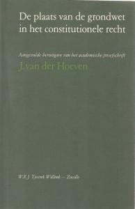 De plaats van de Grondwet in het constitutionele recht : aangevulde heruitgave van het academische proefschrift.
