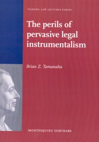 The perils of pervasive legal instrumentalism