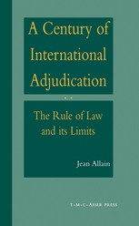 A Century of International Adjudication:The Rule of Law and Its Limits
