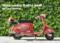 Mein cooler Roller 2018 Wandkalender