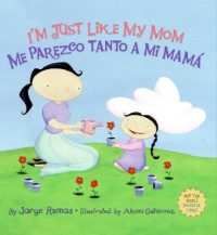 I'm Just Like My Mom & I'm Just Like My Dad/ Me Parezco Tanto a Mi Mama & Me Parezco Tanto a mi Papa