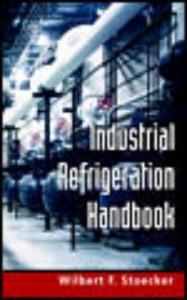 Industrial Refrigeration Handbook