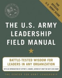 The Us Army Leadership Field Manual