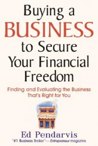 Buying a Business to Secure Your Financial Freedom