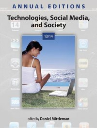 Annual Editions: Technologies, Social Media, and Society 13/14