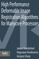 High Performance Deformable Image Registration Algorithms fo