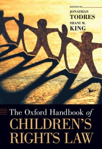 The Oxford Handbook of Children's Rights Law