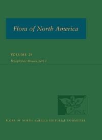 Flora of North America North of Mexico, vol. 28: Bryophyta, part 2