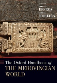 The Oxford Handbook of the Merovingian World