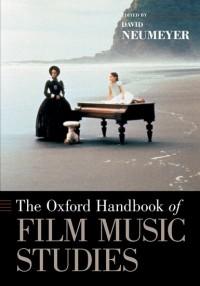 The Oxford Handbook of Film Music Studies