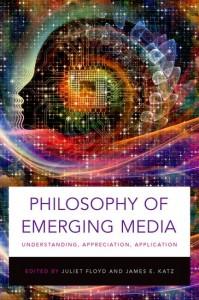 Philosophy of Emerging Media