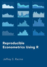 Reproducible Econometrics Using R