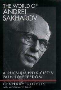 The World of Andrei Sakharov
