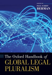 The Oxford Handbook of Global Legal Pluralism