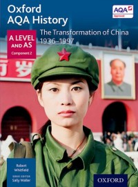 Oxford AQA History for A Level: The Transformation of China 1936-1997