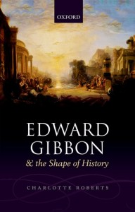 Edward Gibbon and the Shape of History