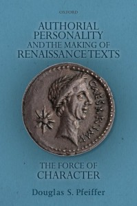 Authorial Personality and the Making of Renaissance Texts