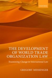 The Development of World Trade Organization Law