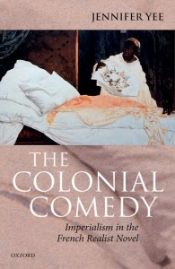 The Colonial Comedy: Imperialism in the French Realist Novel