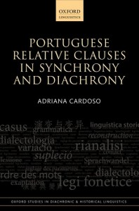 Portuguese Relative Clauses in Synchrony and Diachrony