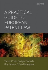 A Practical Guide to European Patent Law