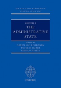 The Max Planck Handbooks in European Public Law: Volume I: The Administrative State