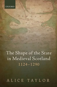 The Shape of the State in Medieval Scotland, 1124-1290