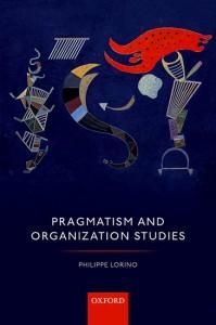 Pragmatism and Organization Studies