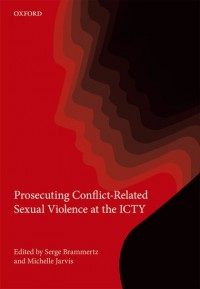 Prosecuting Conflict-Related Sexual Violence at the ICTY