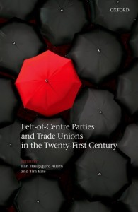 Left-of-Centre Parties and Trade Unions in the Twenty-First Century