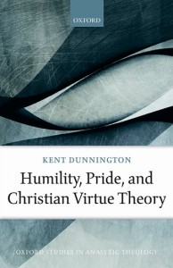 Humility, Pride, and Christian Virtue Theory
