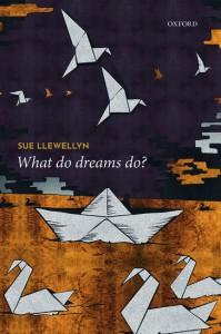 What Do Dreams Do?