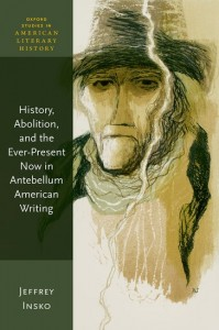 History, Abolition, and the Ever-Present Now in Antebellum American Writing