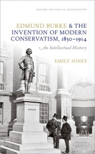 Edmund Burke and the Invention of Modern Conservatism, 1830-1914