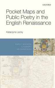 Pocket Maps and Public Poetry in the English Renaissance
