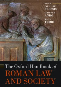 The Oxford Handbook of Roman Law and Society