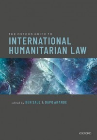 The Oxford Guide to International Humanitarian Law