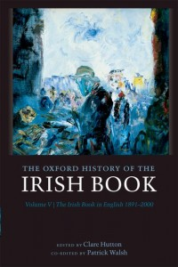 The Oxford History of the Irish Book, Volume V