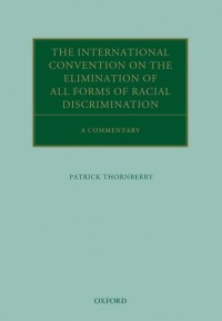 The International Convention on the Elimination of All Forms of Racial Discrimination