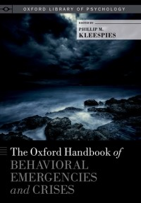 The Oxford Handbook of Behavioral Emergencies and Crises
