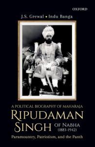 A Political Biography of Maharaja Ripudaman Singh of Nabha