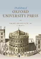The History of Oxford University Press: Volume I