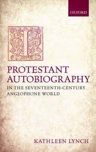 Protestant Autobiography in the Seventeenth-Century Anglophone World