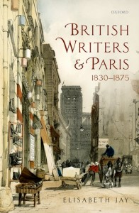 British Writers and Paris: 1830-1875
