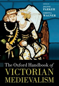 The Oxford Handbook of Victorian Medievalism