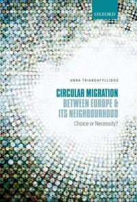 Circular Migration between Europe and its Neighbourhood