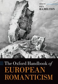 The Oxford Handbook of European Romanticism